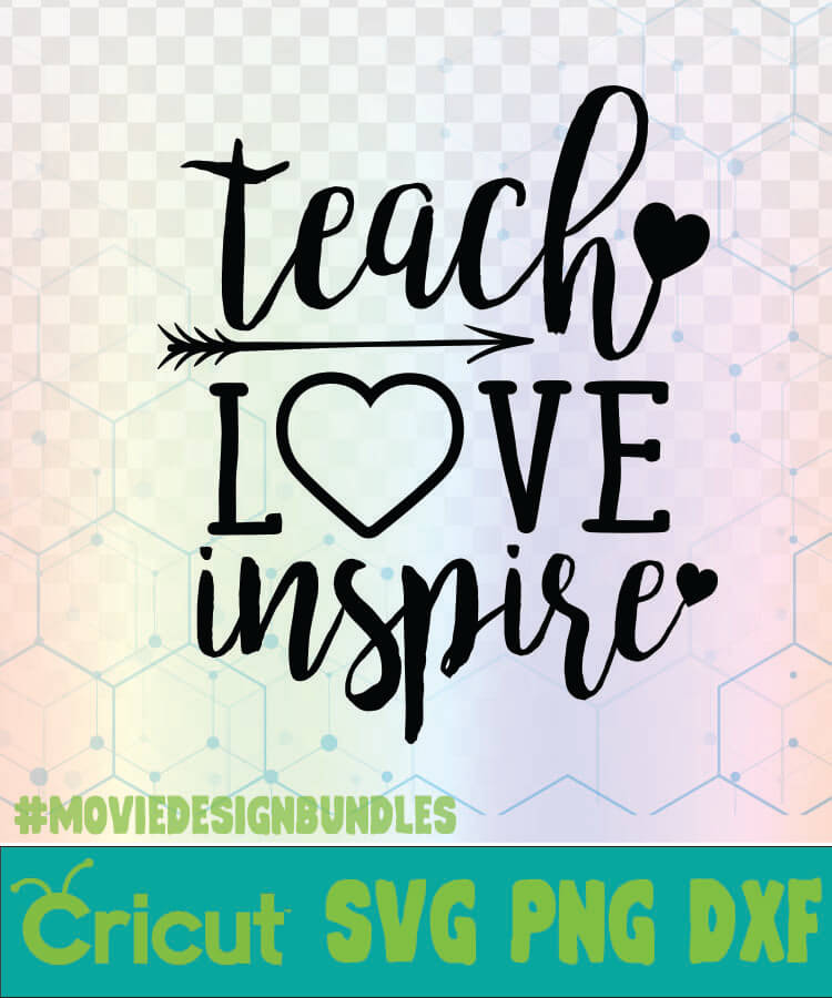 TEACH LOVE INSPIRE ARROW SCHOOL QUOTES LOGO SVG, PNG, DXF ...