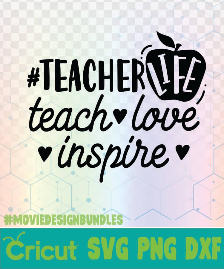 Download TEACHERLIFE TEACH LOVE INSPIRE SCHOOL QUOTES LOGO SVG, PNG ...