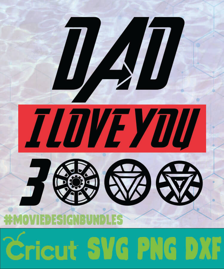 Download DAD I LOVE YOU 3000 FATHER DAY LOGO SVG PNG DXF - Movie ...