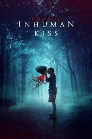 Inhuman Kiss 2019