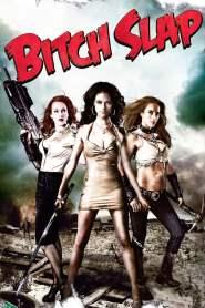 Bitch Slap 2009-720p-1080p-2160p-4K-Download-Gdrive-Watch Online