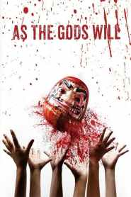As the Gods Will 2014-720p-1080p-2160p-4K-Download-Gdrive-Watch Online