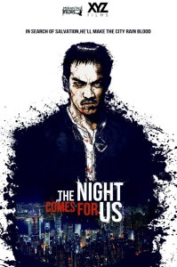 Updated: THE NIGHT COMES FOR US Trailer Has Arrived