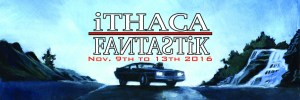 Everything You Need To Know (So Far) About Ithaca Fantastik Festival 2016