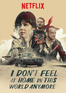 I Don't Feel At Home In This World Anymore (NETFLIX)