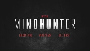 Mindhunter: Get Thrown Into The Minds Of America's Worst Serial Killers