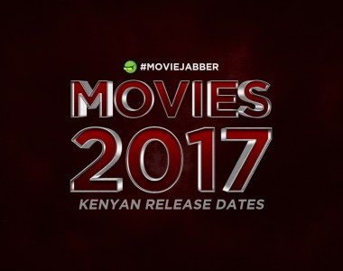 MOVIES 2017 | Kenyan Cinemas Release Dates