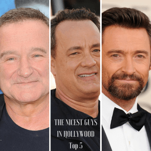 The Nicest Guys in Hollywood Top 5