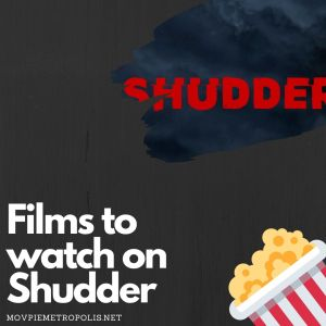 Films to watch on Shudder