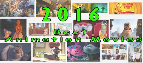 Best 2016 Animation Movies List Of 2016 Animation Films
