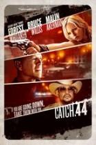 Catch .44 - Der ganz grosse Coup (2012)