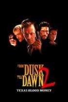 From Dusk Till Dawn 2 - Texas Blood Money (1999)