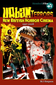 Urban Terrors New British Horror Cinema M.J. Simpson. Hemlock Film Book