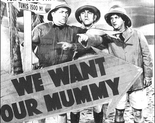 we want our mummy three stooges