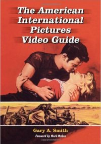 the-american-international-pictures-video-guide-gary-a-smith-mcfarland
