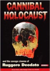 cannibal holocaust and the savage cinema of ruggero deodato