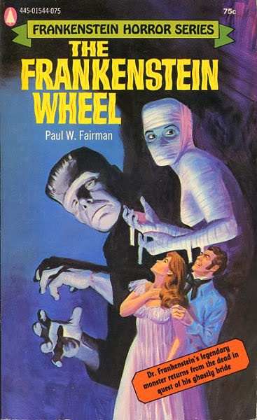 Frankenstein Wheel, (1972, Paul W. Fairman, publ. Popular Library (Frankenstein Horror Series), #445-01544-075, $0.75, 190pp, pb)