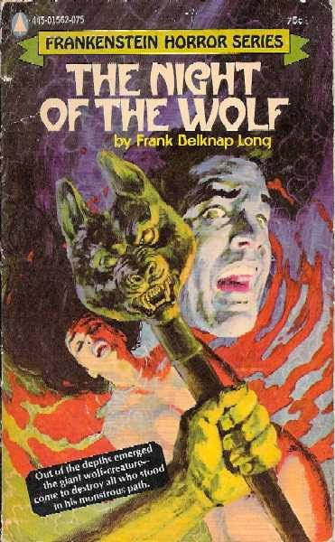 Night of the Wolf, (1972, Frank Belknap Long, publ. Popular Library (Frankenstein Horror Series), #445-01562-075, $0.75, 175pp, pb) Cover Gray Morrow