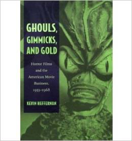 ghouls gimmicks and gold horror films and the american movie business 1953-1968 kevin heffernan