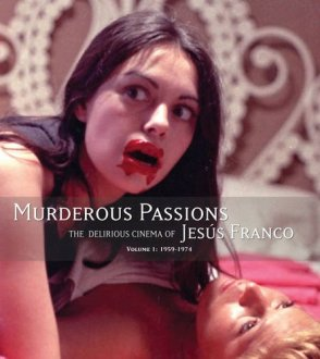 Murderous Passions The Delirious Cinema of Jesus Franco Stephen Thrower