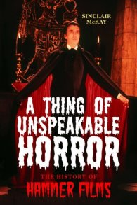 A-Thing-of-Unspeakable-Horror-Hammer-Films-Sinclair-McKay
