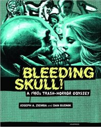 bleeding-skull-1980s-trash-horror-odyssey-headpress