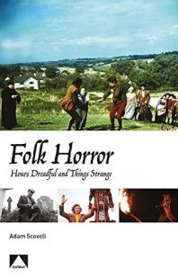 Folk-Horror-Hours-Dreadful-and-Things-Strange-Adam-Scovell-Auteur-book
