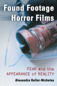 Found-Footage-Horror-Films-Fear-and-the-Appearance-of-Reality-Alexandra-Heller-Nicholas