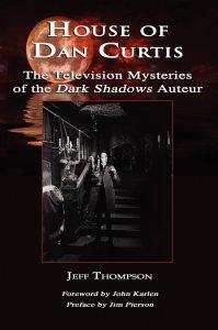 House-of-Dan-Curtis-Dark-Shadows-Auteur-Jeff-Thompson