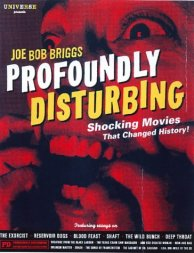 Profoundly Disturbing Joe Bob Briggs