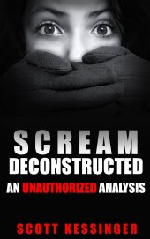 Scream Deconstructed Analysis Scott Kessinger