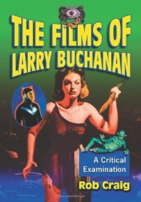 The-Films-of-Larry-Buchanan-Rob-Craig