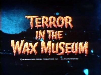 Terror in the Wax Museum (1)