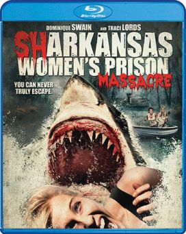 Sharkansas-Women's-Prison-Massacre-Scream-Factory-Bluray