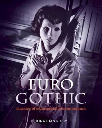 Euro-Gothic-Classics-of-Continental-Horror-Cinema-Jonathan-Rigby-Signum-Books