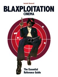 Blaxploitation-Cimema-Josiah-Howard-book
