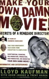 Make-Your-Own-Damn-Movie-Lloyd-Kaufman-Troma-book