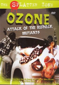ozone-attack-of-the-redneck-mutants-the-splatter-zone-dvd
