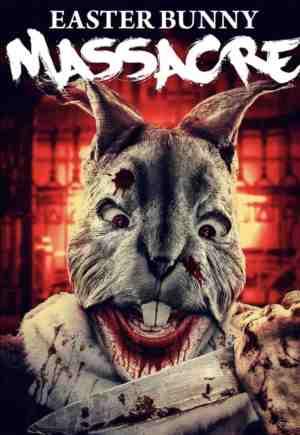 Easter-Bunny-Massacre-Easter-Killing-movie-film-horror-slasher-revenge-mystery-2021-review-reviews-poster