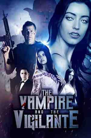 The-Vampire-and-the-Vigilante-movie-film-action-horror-2021-Rene-Perez-Emily-Whitcomb-Michael-Pare-poster