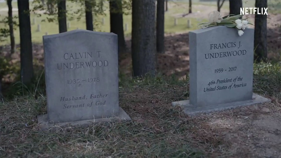 Frank Underwood is Dead and Buried so Go Visit his Grave for Tourism