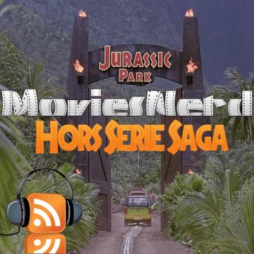 MoviesNerd Hors Série Saga Jurassic Park vignette