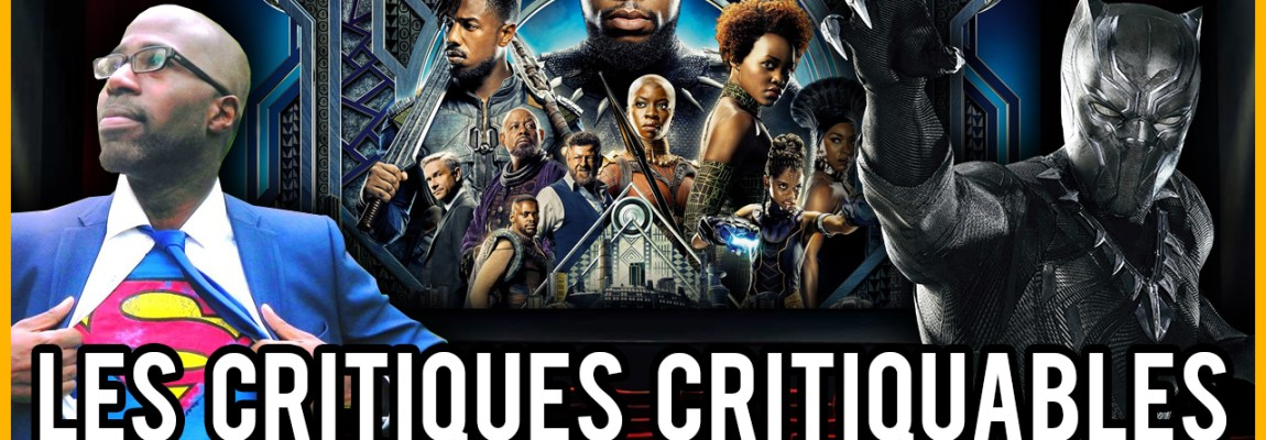 LES CRITIQUES CRITIQUABLES – BLACK PANTHER (SPOILERS) ft. COMICSPARTY
