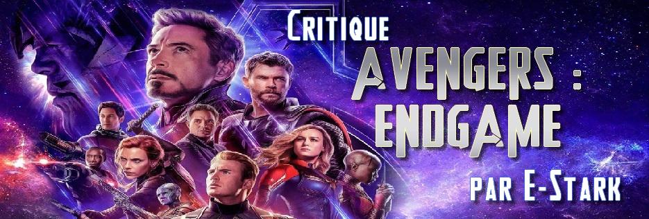 """Critique de """"Avengers : Endgame"""" par E-Stark"""