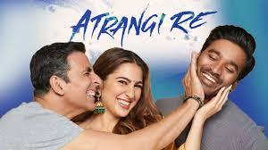 atrangi re movie budget,atrangi Re Cast & Crew,atrangi re full movie watch online
