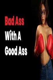 Bad Ass With A Good Ass-Simran Kaur