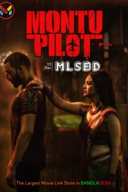 Montu Pilot Bengali [Season 01 Complete] WEB-DL – 720P– 500MB – Download
