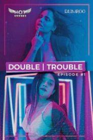 Double Trouble Short Flim(2020)