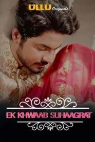 Charmsukh ( Ek Khwaab Suhaagrat ) (2019) Ullu Originals Hindi Web Series Season 1