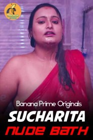Sucharita Nude Bath (2020) BananaPrime Originals Hindi Video